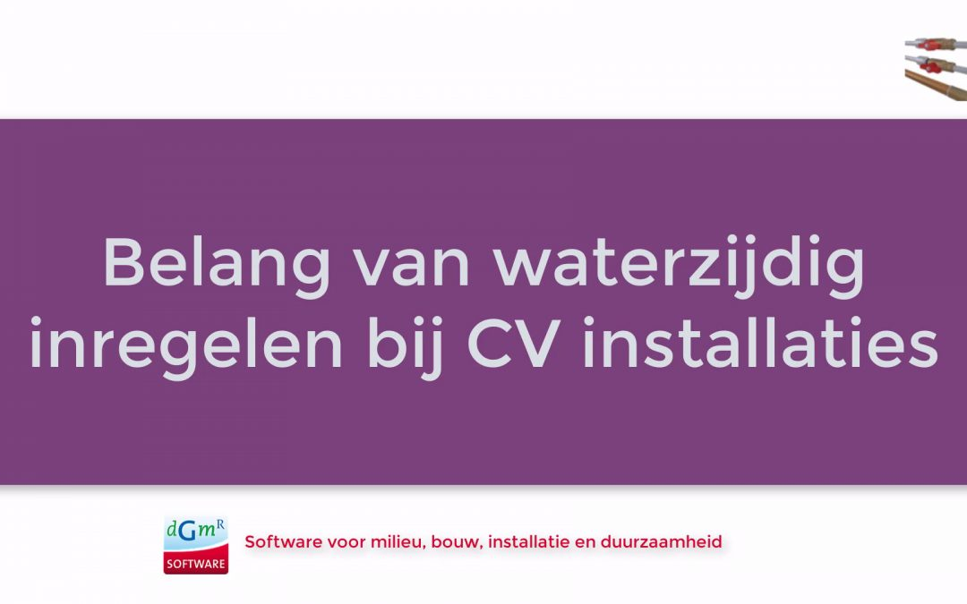Het belang van waterzijdig inregelen van CV installaties